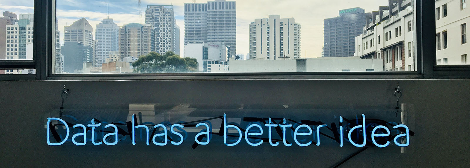 Neon sign saying 'Data has a better idea'