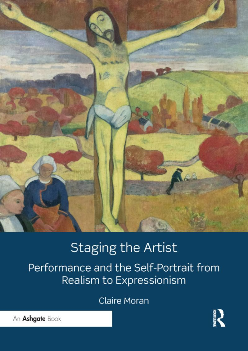 Front cover of Staging the Artist: Performance and the Self-Portrait from Realism to Impressionism