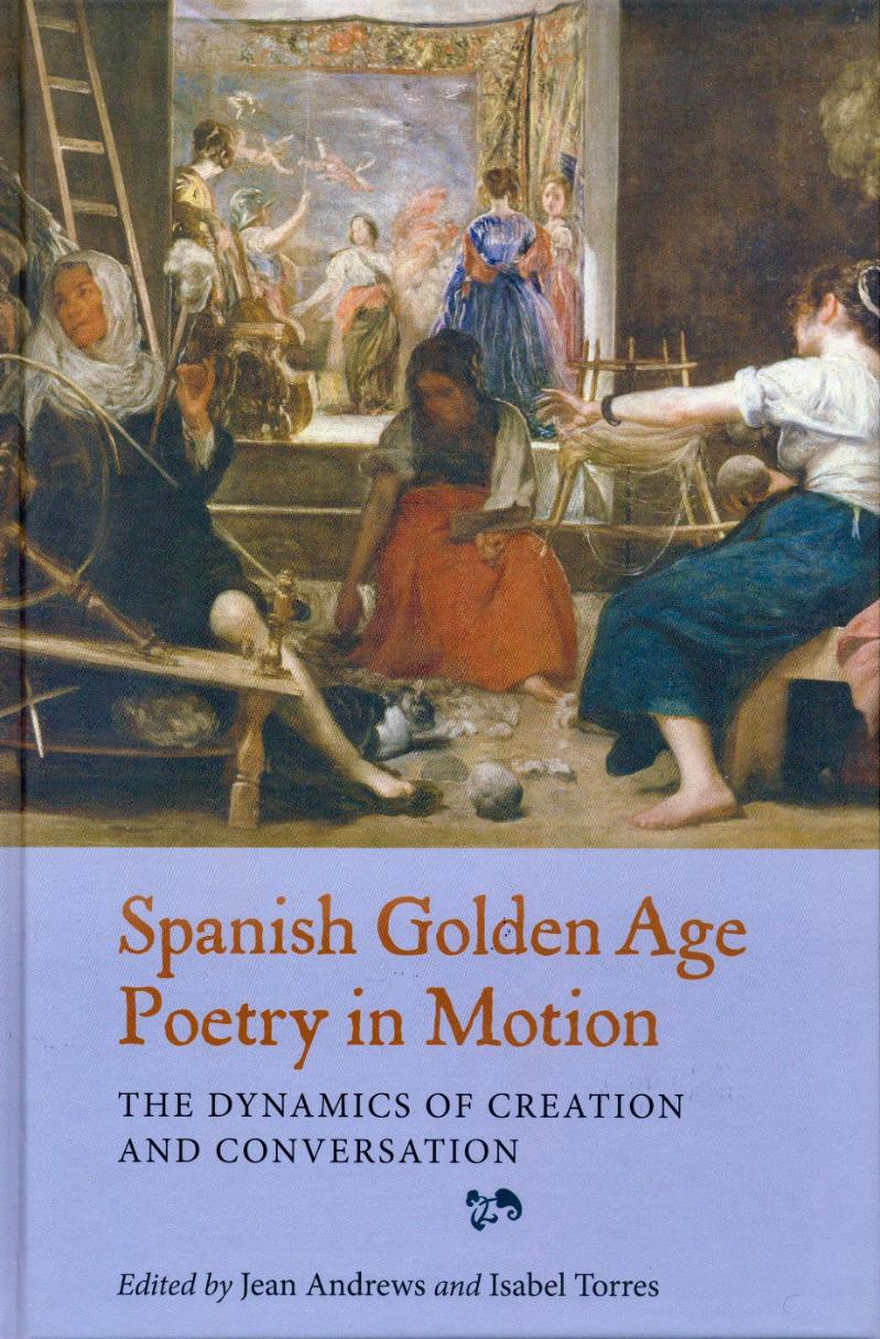 Front cover of Spanish Golden Age Poetry in Motion. The Dynamics of Creation and Conversation