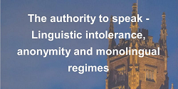 The authority to speak — Linguistic intolerance, anonymity and monolingual regimes