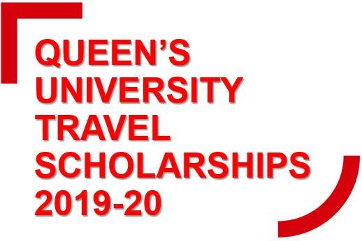 News | QUEEN'S UNIVERSITY TRAVEL SCHOLARSHIPS 2019-20