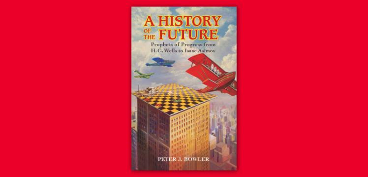 History of the future - Peter Bowler